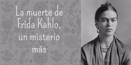 La Muerte De Frida Kahlo Un Misterio Más De Su Compleja