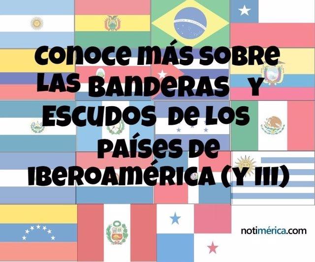 Conoce más sobre las banderas y los escudos de los países de Iberoamérica