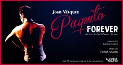 L'Almeria Teatre rendeix tribut al ballarí Paco Alonso amb el musical 'Paquito forever' (ALMERIA TEATRE)