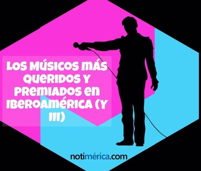 Los músicos más queridos y premiados en Iberoamérica