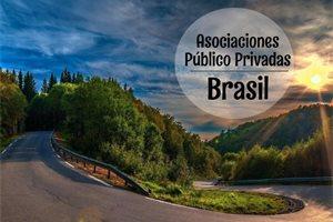 ¿Cómo están las Asociaciones Público Privadas (APP) en Brasil?