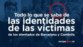 TODO LO QUE SE SABE DE LAS IDENTIDADES DE LOS FALLECIDOS EN LOS ATENTADOS DE BARCELONA Y CAMBRILS