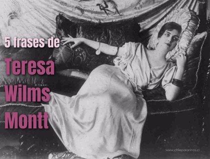 5 Frases De Teresa Wilms Montt La Rebelde Escritora Chilena