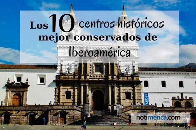 Los 10 centros históricos mejor conservados de Iberoamérica