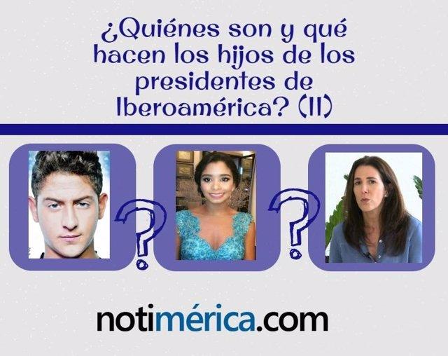 ¿Quiénes Son Y Qué Hacen Los Hijos De Los Presidentes De Iberoamérica? (II)