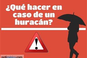 ¿Qué hacer en caso de un huracán?