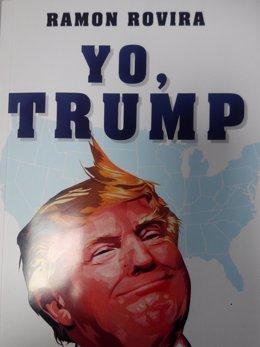 Portada del libro 'Yo, Trump' de Ramón Rovira