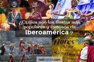 ¿Cuáles son las fiestas más populares y famosas de Iberoamérica?