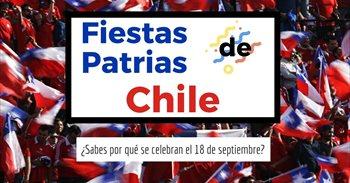 ¿Sabes por qué las Fiestas Patrias de Chile se celebran el 18 de septiembre?