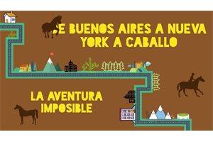 La aventura imposible, de Buenos Aires a Nueva York a caballo