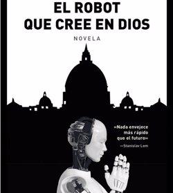 Una novel·la d'Arturo San Agustín enfronta un papa del futur amb un robot creient (ED LIBROS)