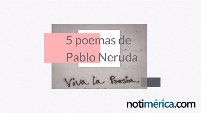 Cinco poemas de Pablo Neruda que todo el mundo debería conocer
