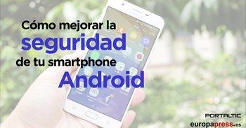 ¿Es tu móvil Android seguro? Revisa estos 10 consejos