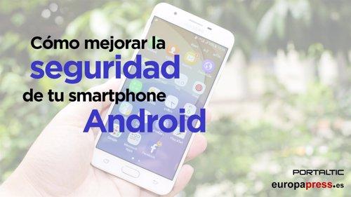 Cómo mejorar la seguridad de tu smartphone Android