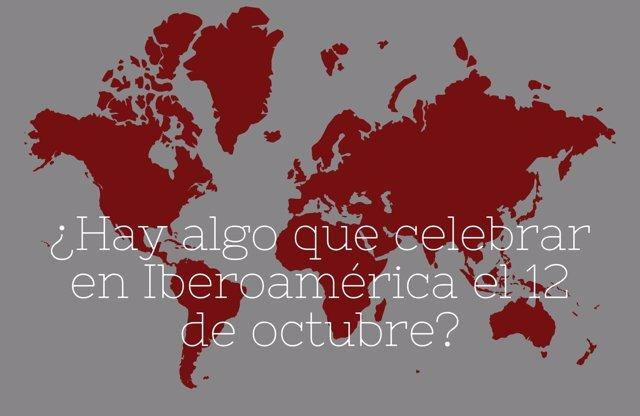 ¿Hay Algo Que Celebrar En Iberoamérica El 12 De Octubre?