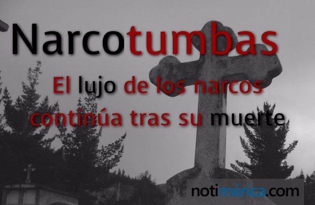 Narcotumbas, el lujo de los narcos continúa tras su muerte