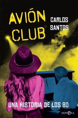 Portada del libro 'Avión Club' del periodista Carlos Santos