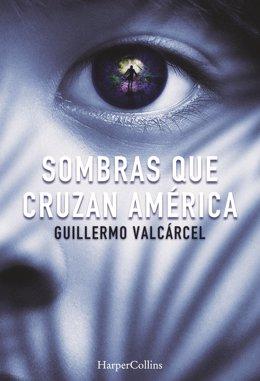 Sombras que cruzan América de Guillermo Valcárcel