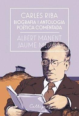 Portada de 'Carles Riba. Biografia i antologia poètica comentada'