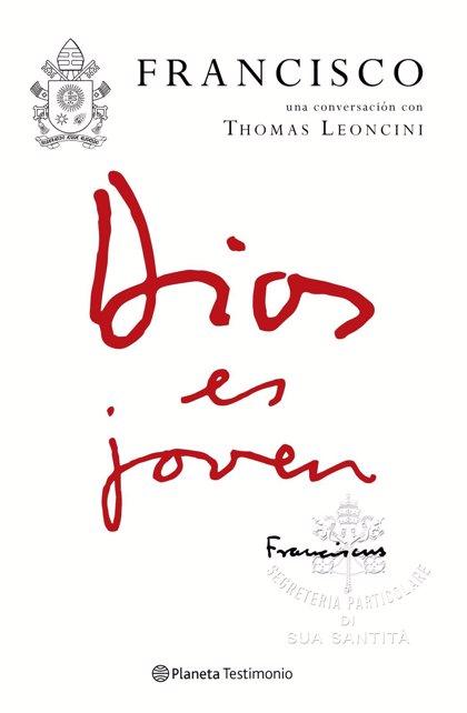 El Papa se dirige a las nuevas generaciones en el libro 'Dios es joven', basado en conversaciones con Thomas Leoncini