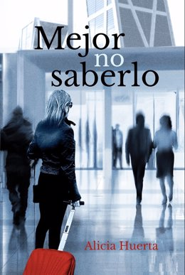 Alicia Huerta acaba de presentar su cuarta novela, 'Mejor no saberlo' (Editorial