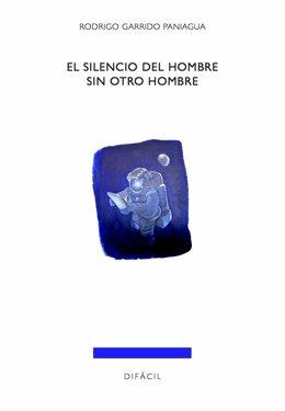 Portada de 'El silencio del hombre sin otro hombre', de Rodrigo Garrido