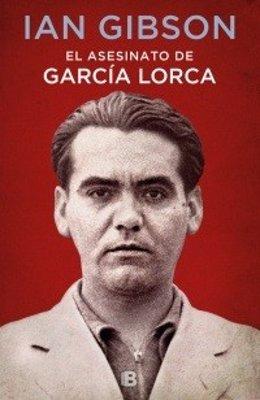 Portada 'El asesinato de García Lorca' de Ian Gibson
