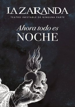 Cartel de 'Ahora todo es noche' de La Zaranda