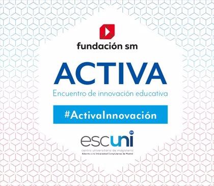 CONVOCATORIA: La Fundación SM organiza ACTIVA, un encuentro para profesores sobre innovación educativa