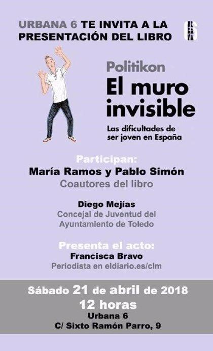 Este sábado se presenta en Toledo 'El muro invisible', un libro que aborda los problemas actuales de los jóvenes
