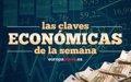 CLAVES ECONOMICAS DE LA SEMANA