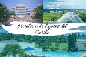 Los 10 hoteles de lujo en el Caribe