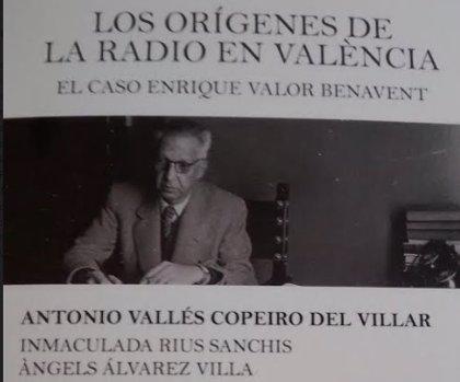 Un libro reconstruye con material inédito los orígenes de la radio valenciana