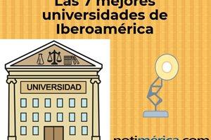 ¿Cuáles son las 7 universidades iberoamericanas que están entre las 250 mejores del mundo?