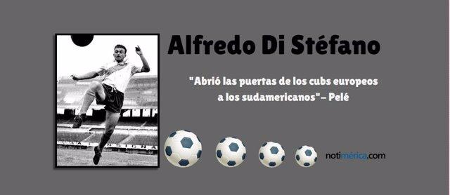 Alfredo Di Stéfano, 4 años de su muerte