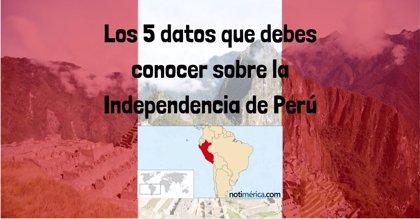 5 datos que debes conocer sobre la Independencia de Perú