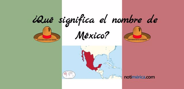 Qué significa el nombre de México