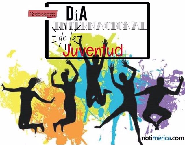 12 De Agosto: Día Internacional De La Juventud, ¿por