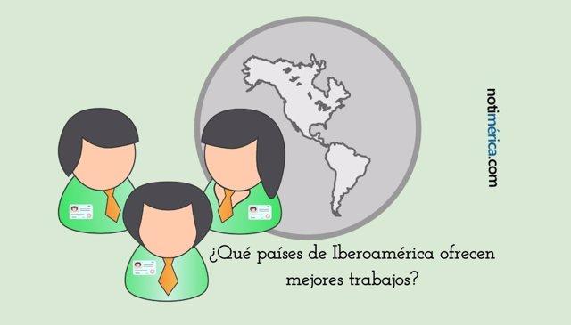Iberoamérica y los países que ofrecen mejores trabajos