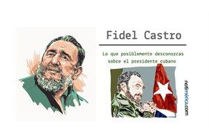 10 curiosidades que probablemente desconozcas sobre Fidel Castro
