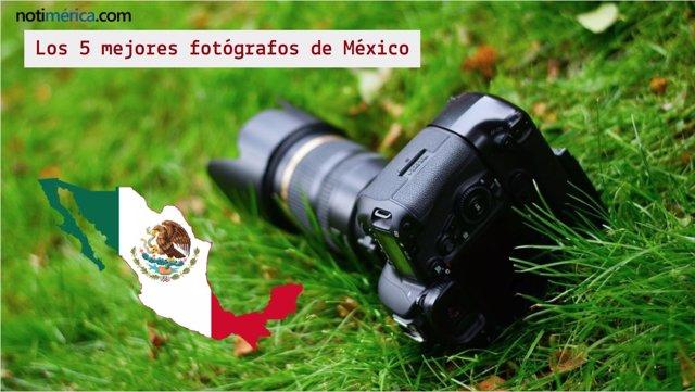 Los 5 mejores fotógrafos de Méexico