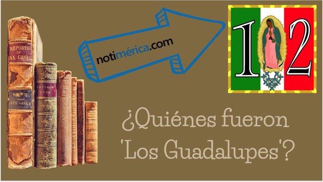 Quiénes fueron 'Los Guadalupes'