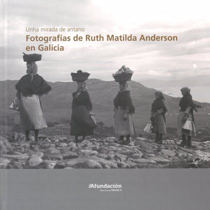 Abanca y el Ayuntamiento de Redondela promueven una exposición de la fotógrafa estadounidense Ruth Matilda Anderson