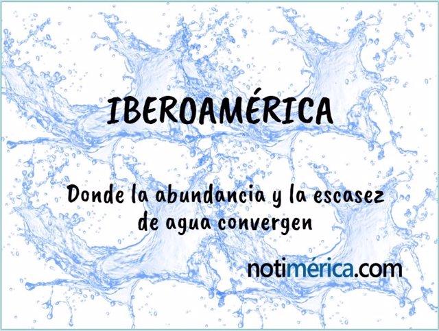 La escasez de agua en Iberoamérica