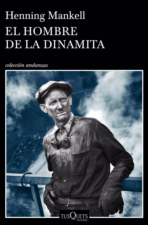 6edbe730 Tusquets publica 'El hombre de la dinamita', la primera novela de Henning  Mankell, traducida al español