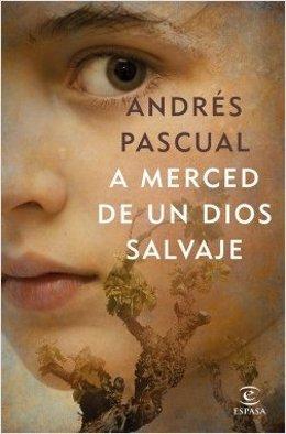 Andrés Pascual 'A merced de un Dios salvaje'