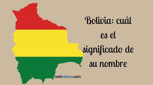 Cuál es el significado del nombre de Bolivia