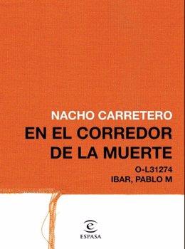 Nacho Carretero, 'En el corredor de la muerte' (Espasa)