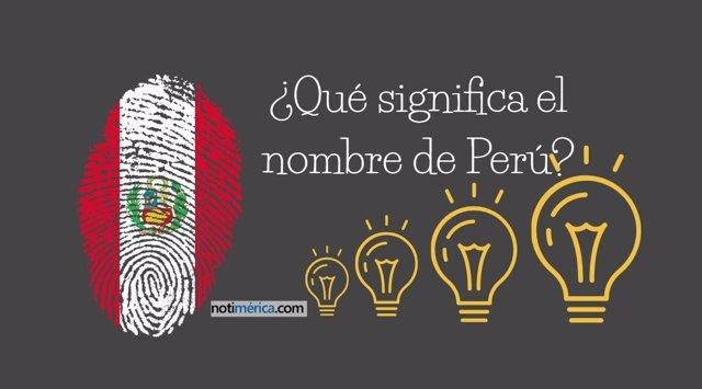 Qué significa el nombre de Perú