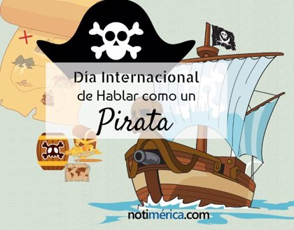 19 de septiembre: Día Internacional de Hablar como un Pirata, ¿cuál es el motivo de esta curiosa efeméride?